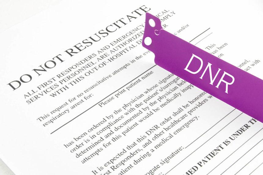 A do-not-resuscitate (DNR) order.